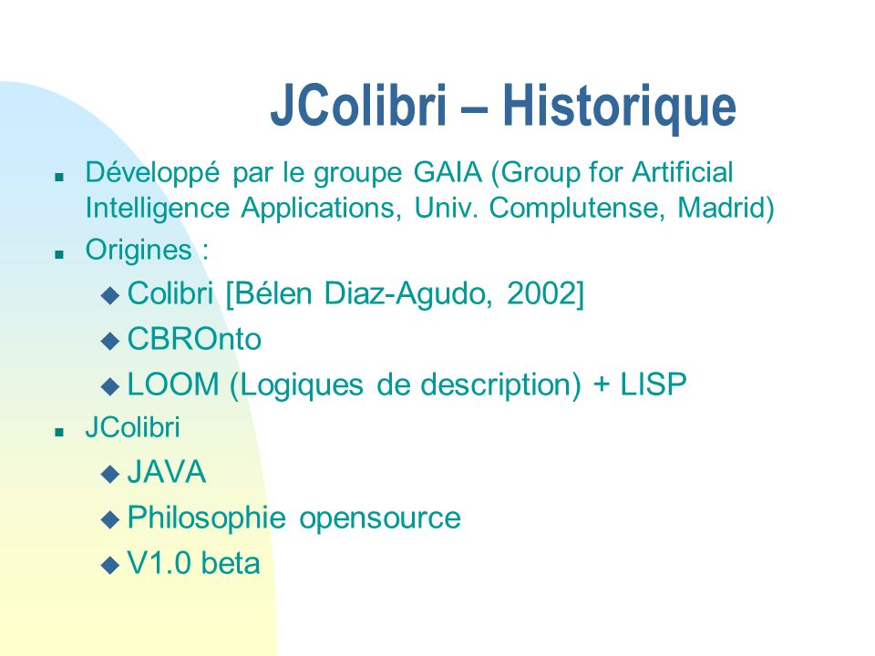 JColibri – Historique Colibri [Bélen Diaz-Agudo, 2002] CBROnto